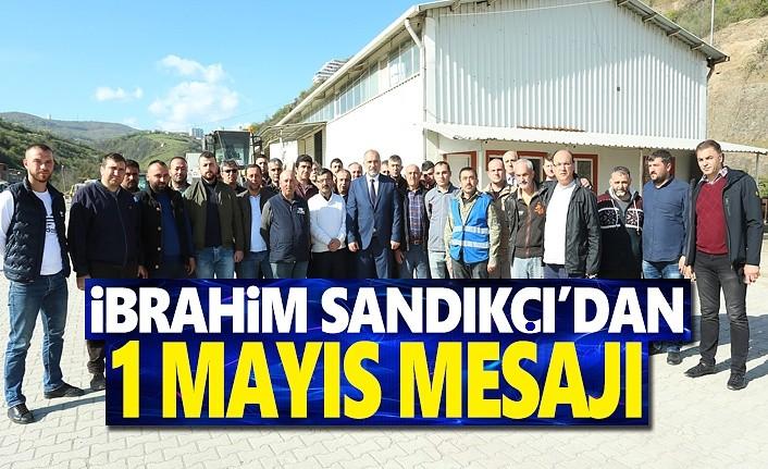 Sandıkçı'dan 1 Mayıs mesajı