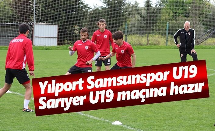 Yılport Samsunspor U19, Sarıyer U19 maçına hazır