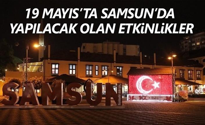 19 Mayıs'ta Samsun'da yapılacak tüm etkinlikler!