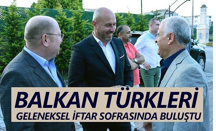 Balkan Türkleri Geleneksel iftarda buluşturdu