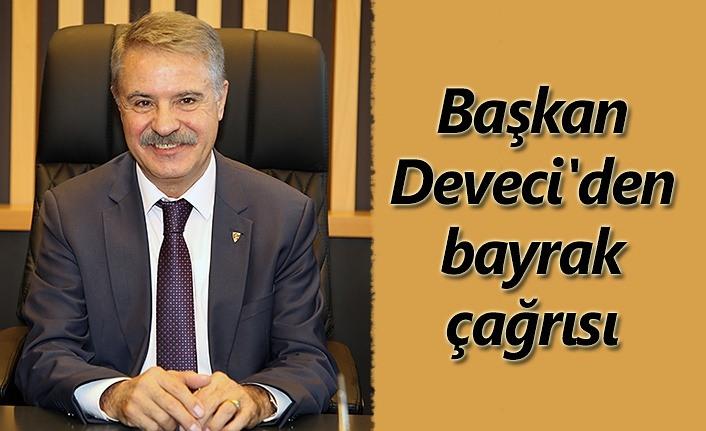 Başkan Cemil Deveci'den bayrak çağrısı