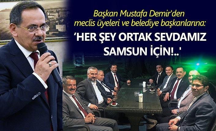 Başkan Demir: Her şey ortak sevdamız Samsun için