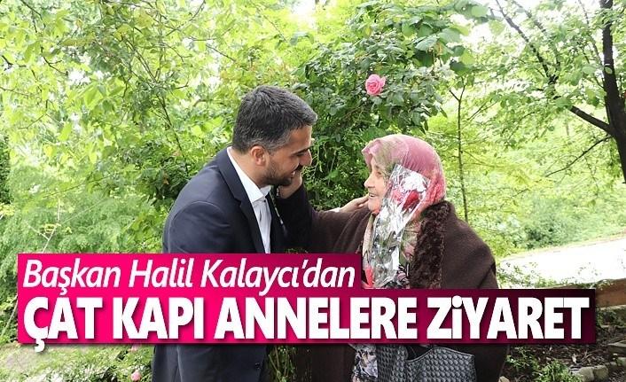 Başkan Halil Kalaycı'dan, Çat Kapı Annelere Ziyaret
