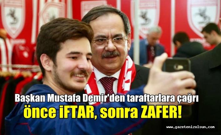Başkan Mustafa Demir'den taraftarlara çağrı