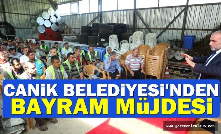 Canik Belediyesi'nden Çalışanlarına Bayram Müjdesi
