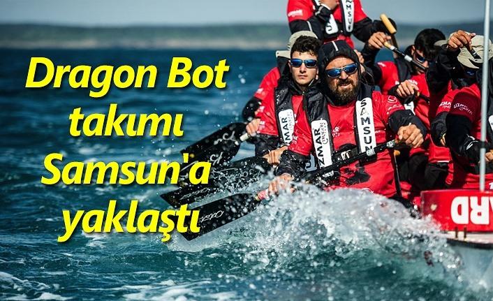 Dragon Bot takımı Samsun'a yaklaştı