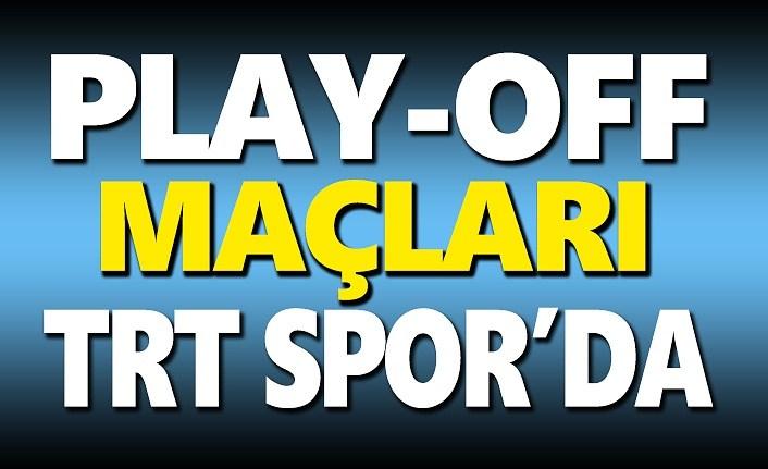 Play-off maçları TRT Spor'da
