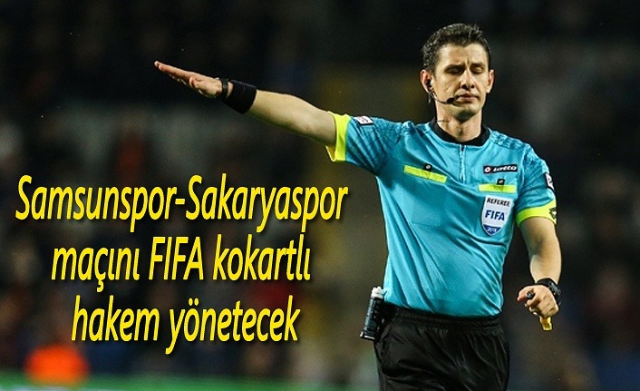 Samsunspor Sakaryaspor maçını Halil Umut Meler yönetecek