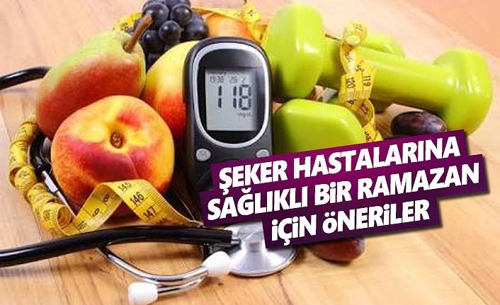 Şeker Hastalarına Sağlıklı Ramazan için Öneriler
