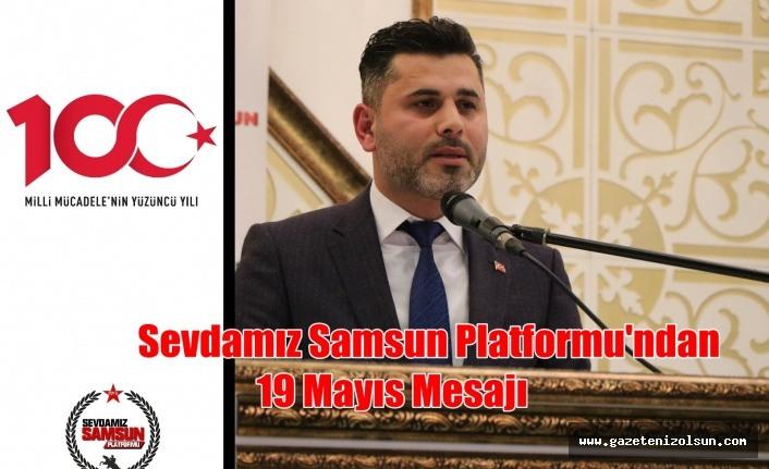 Sevdamız Samsun Platformu'ndan 19 Mayıs Mesajı