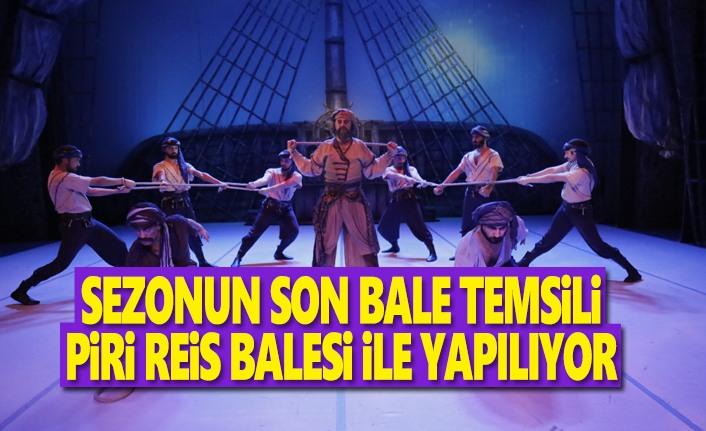 Sezonun Son Bale Temsili Piri Reis Balesi İle Yapılıyor