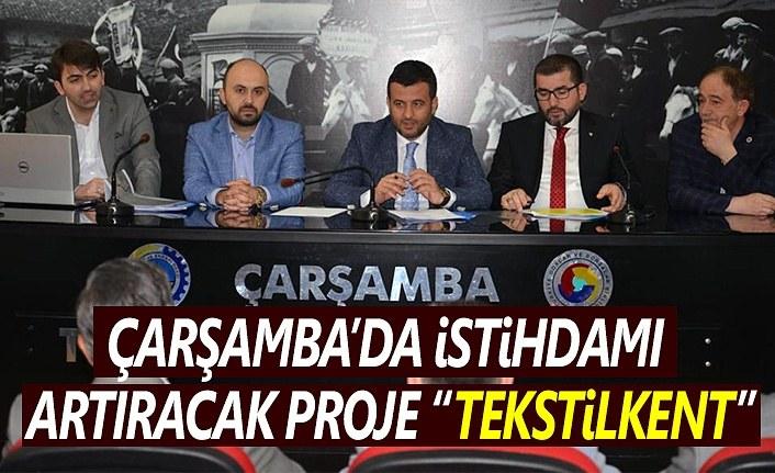 Tesktilkent Çarşamba'da istihdamı artıracak