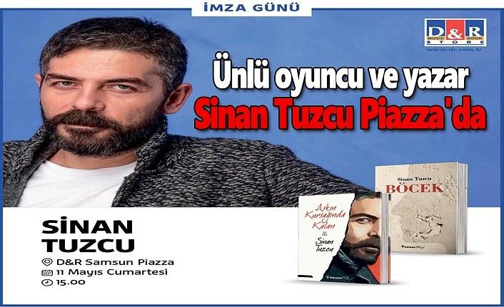 Ünlü oyuncu ve yazar Sinan Tuzcu Piazza'da