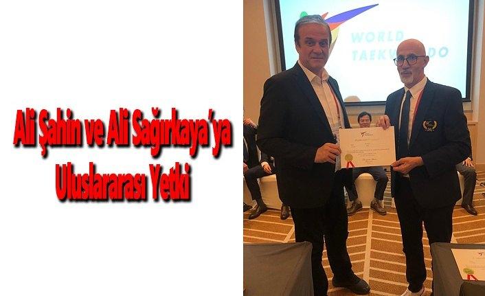 Ali Şahin ve Ali Sağırkaya'ya Uluslararası Yetki