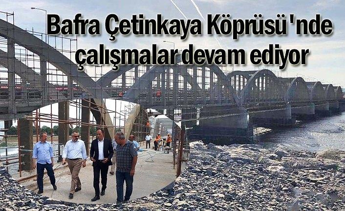 Bafra Çetinkaya Köprüsü'nde çalışmalar devam ediyor