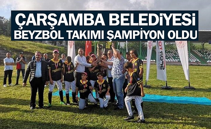 Çarşamba Belediyesi Beyzbol Takımı Şampiyon Oldu