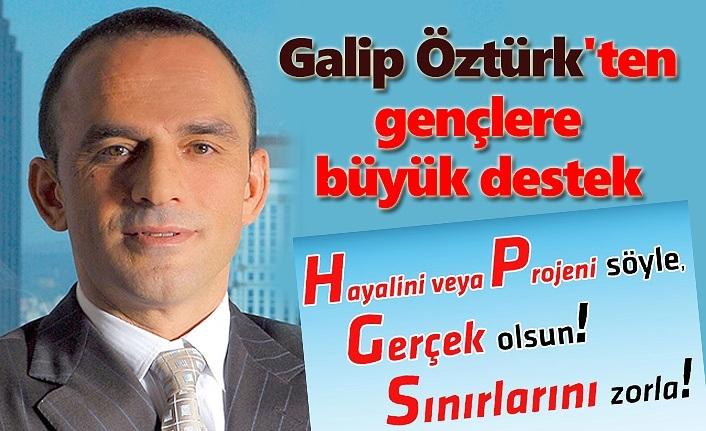 Galip Öztürk'ten gençlere büyük destek
