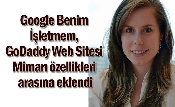 Google Benim İşletmem GoDaddy Web Sitesi Mimarı özellikleri arasına eklendi