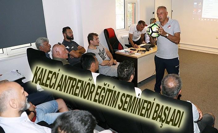 Kaleci Antrenör Eğitimi Samsun'da başladı