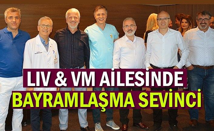 LIV & VM AİLESİNDE BAYRAMLAŞMA SEVİNCİ