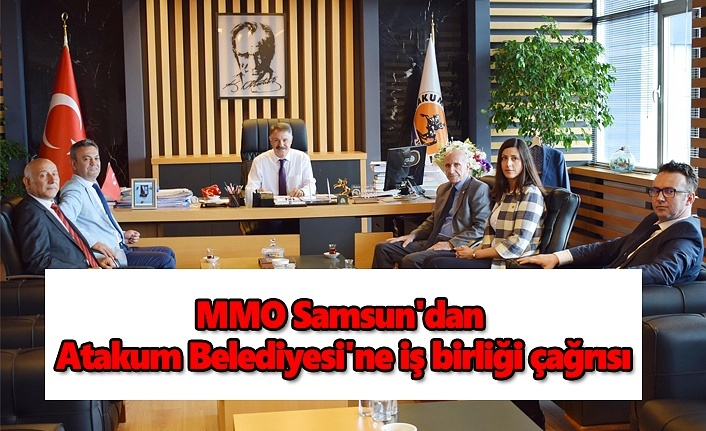 MMO Samsun'dan Atakum Belediyesi'ne iş birliği çağrısı