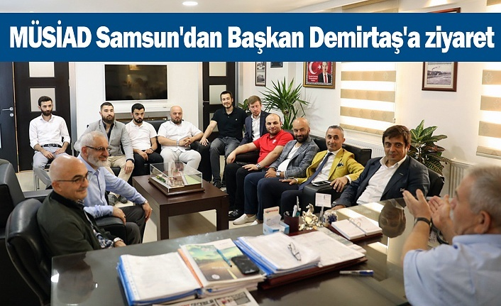 MÜSİAD Samsun'dan Başkan Demirtaş'a ziyaret