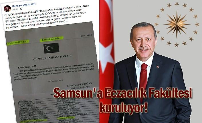 Samsun'a Eczacılık Fakültesi kuruluyor!