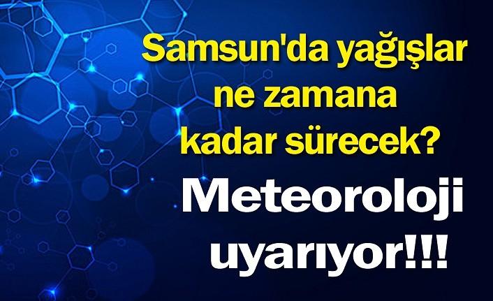Samsun'da yağışlar ne zamana kadar sürecek?