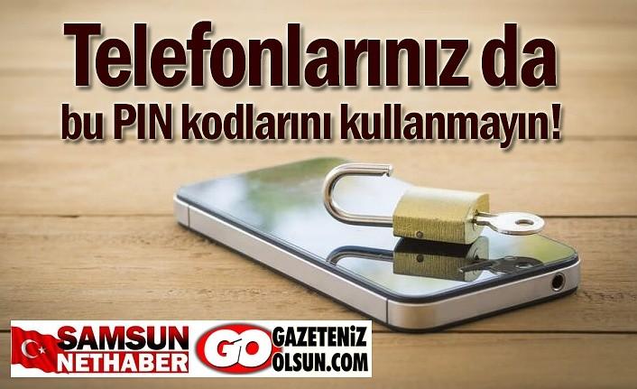 Telefonlarınız da bu PIN kodlarını kullanmayın!