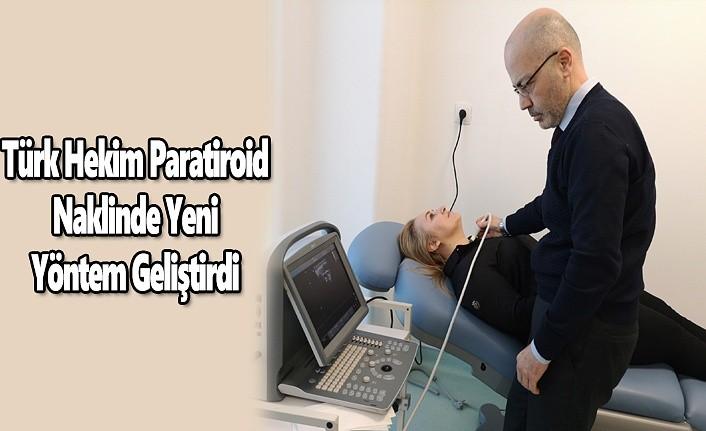 Türk Hekim Paratiroid Naklinde Yeni Yöntem Geliştirdi