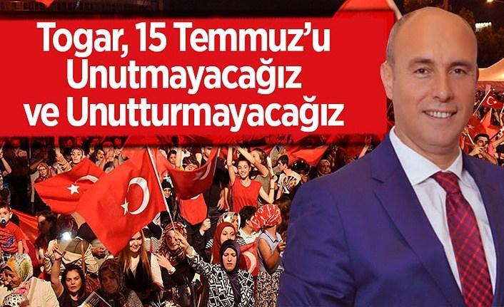 Başkan Hasan Togar'dan 15 Temmuz daveti!
