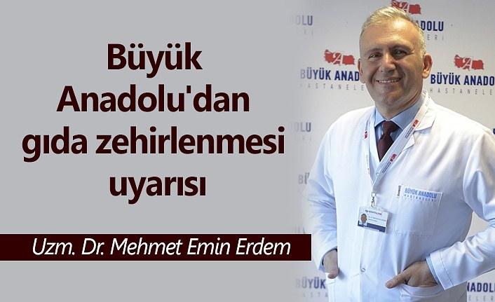 Büyük Anadolu'dan gıda zehirlenmesi uyarısı