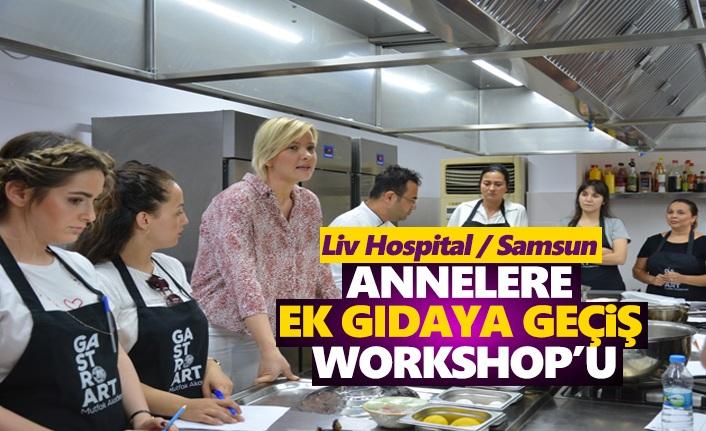 Liv Hospital Annelere Ek Gıdaya geçiş Workshop'u düzenledi