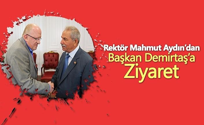 Rektör Mahmut Aydın'dan Başkan Demirtaş'a ziyaret