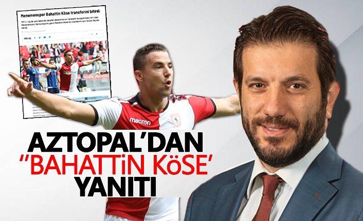 Samsunspor Genel Menajeri Aztopal'dan o habere jet açıklama
