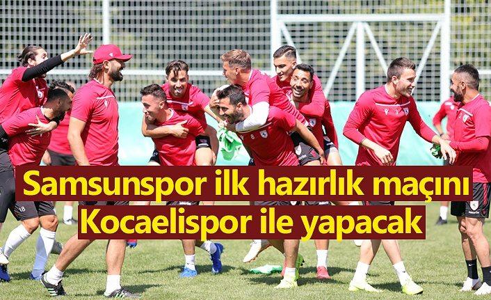 Samsunspor ilk hazırlık maçını Kocaelispor ile yapacak