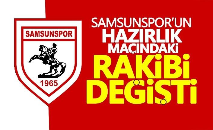 Samsunspor'un Hazırlık Maçında Rakibi Değişti!