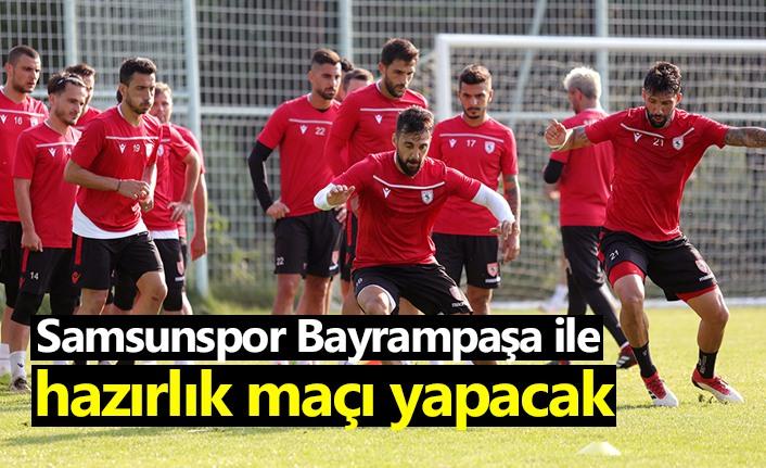 Samsunspor Bayrampaşa ile hazırlık maçı yapacak