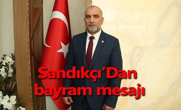 Başkan Sandıkçı'dan 24 Temmuz mesajı