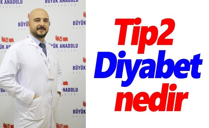 Tip2 Diyabet nedir?