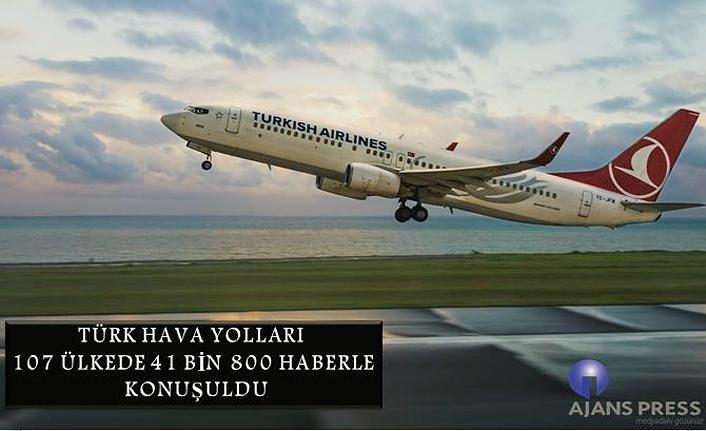 Türk Hava Yolları 107 ülkede konuşuldu!
