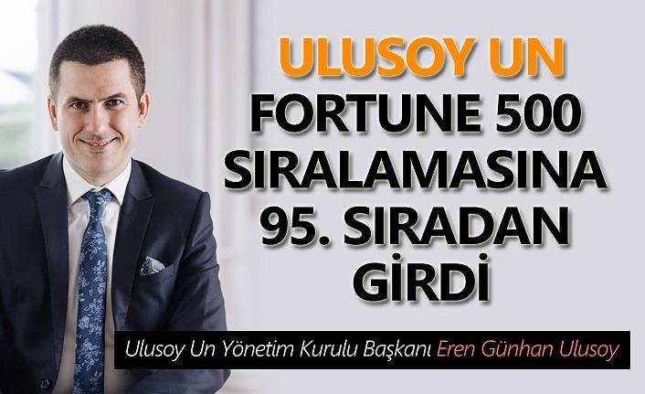 Ulusoy Un Fortune 500 sıralamasına 95. sıradan girdi