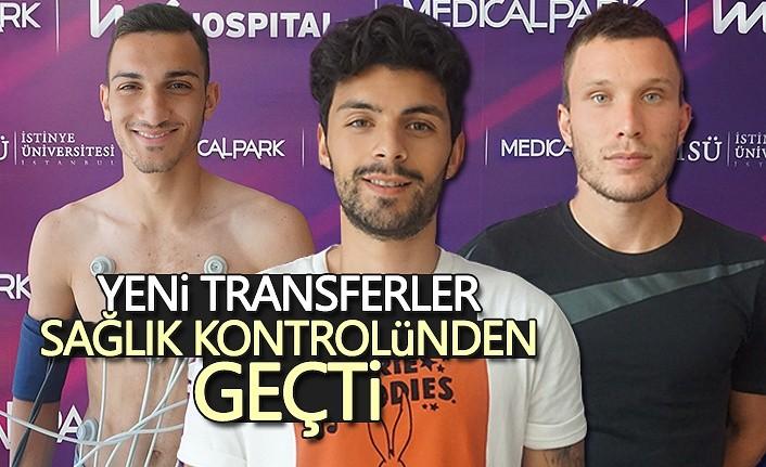 Yeni Transferler Sağlık Kontrolünden geçti