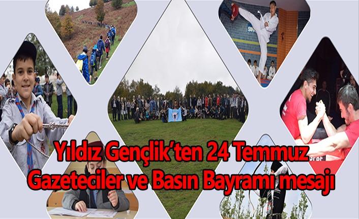 Yıldız Gençlik'ten 24 Temmuz Gazeteciler ve Basın Bayramı mesajı