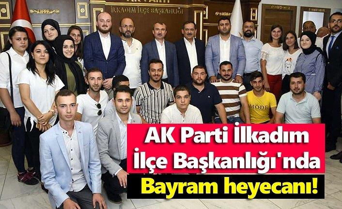 AK Parti İlkadım İlçe Başkanlığı'nda Bayram heyecanı!