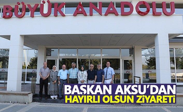 Başkan Aksu'dan 'Hayırlı Olsun' ziyareti