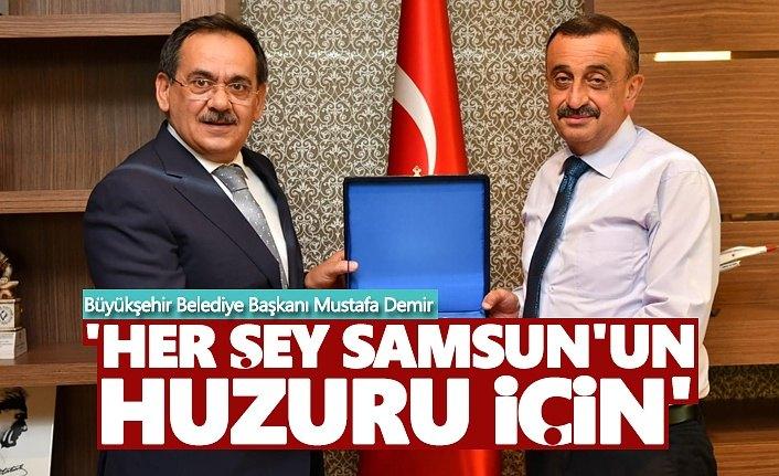 Başkan Demir: Her şey Samsun'un huzuru için