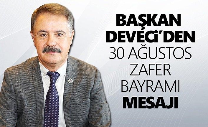 Başkan Deveci'den 30 Ağustos Zafer Bayramı mesajı