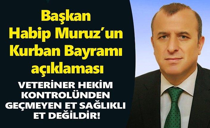 Başkan Habip Muruz'dan Kurban Bayramı mesajı