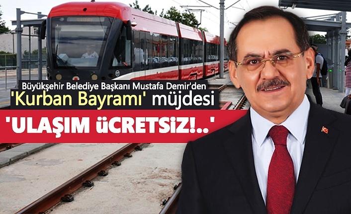 Başkan Mustafa Demir'den 'Kurban Bayramı' müjdesi